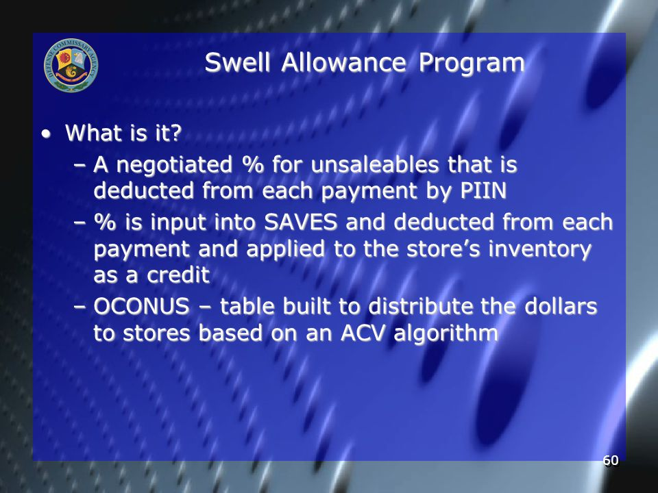 60 Swell Allowance Program What is it?What is it.