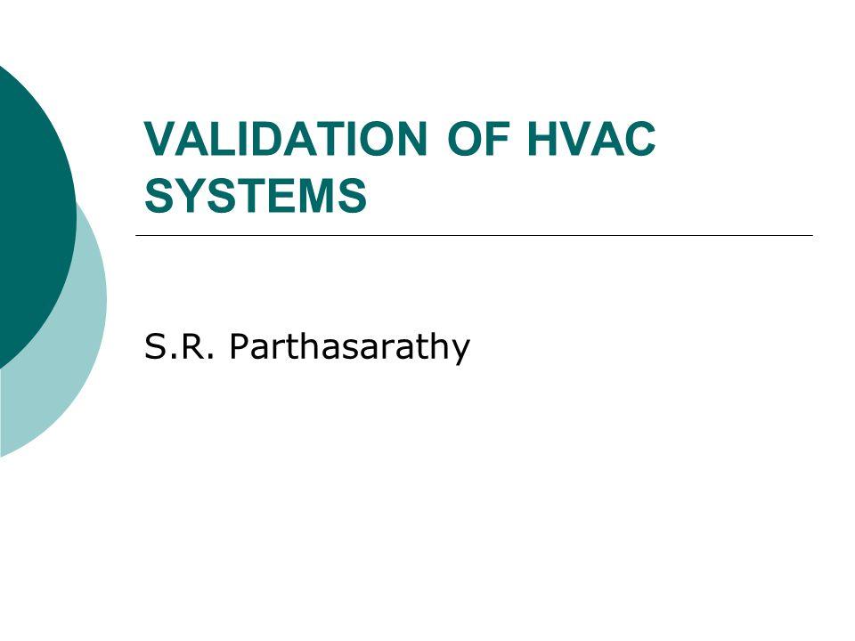 VALIDATION OF HVAC SYSTEMS S.R. Parthasarathy