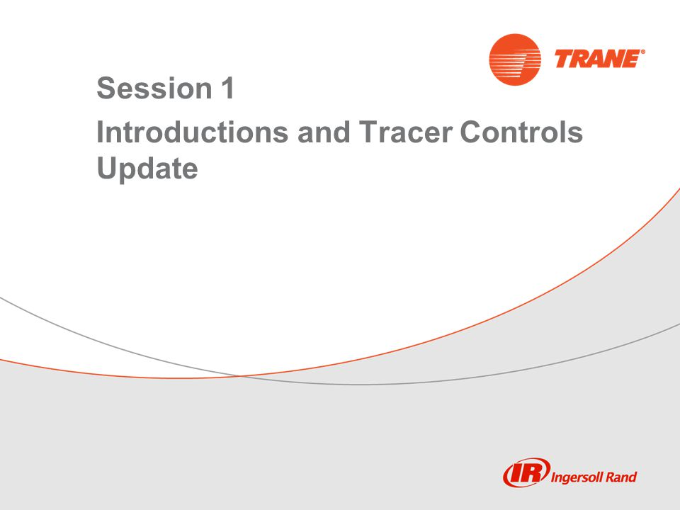 Session 1 Introductions and Tracer Controls Update