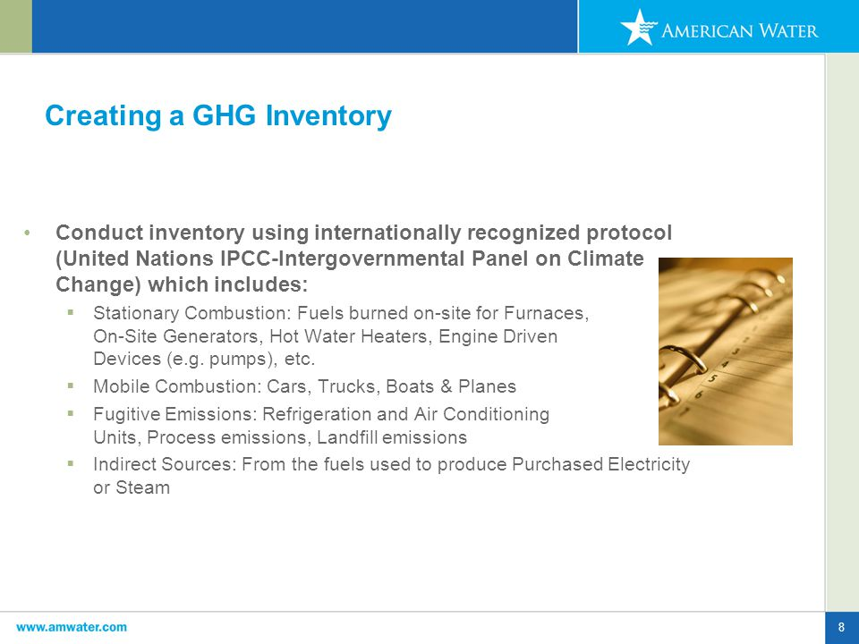 8 Creating a GHG Inventory Conduct inventory using internationally recognized protocol (United Nations IPCC-Intergovernmental Panel on Climate Change)