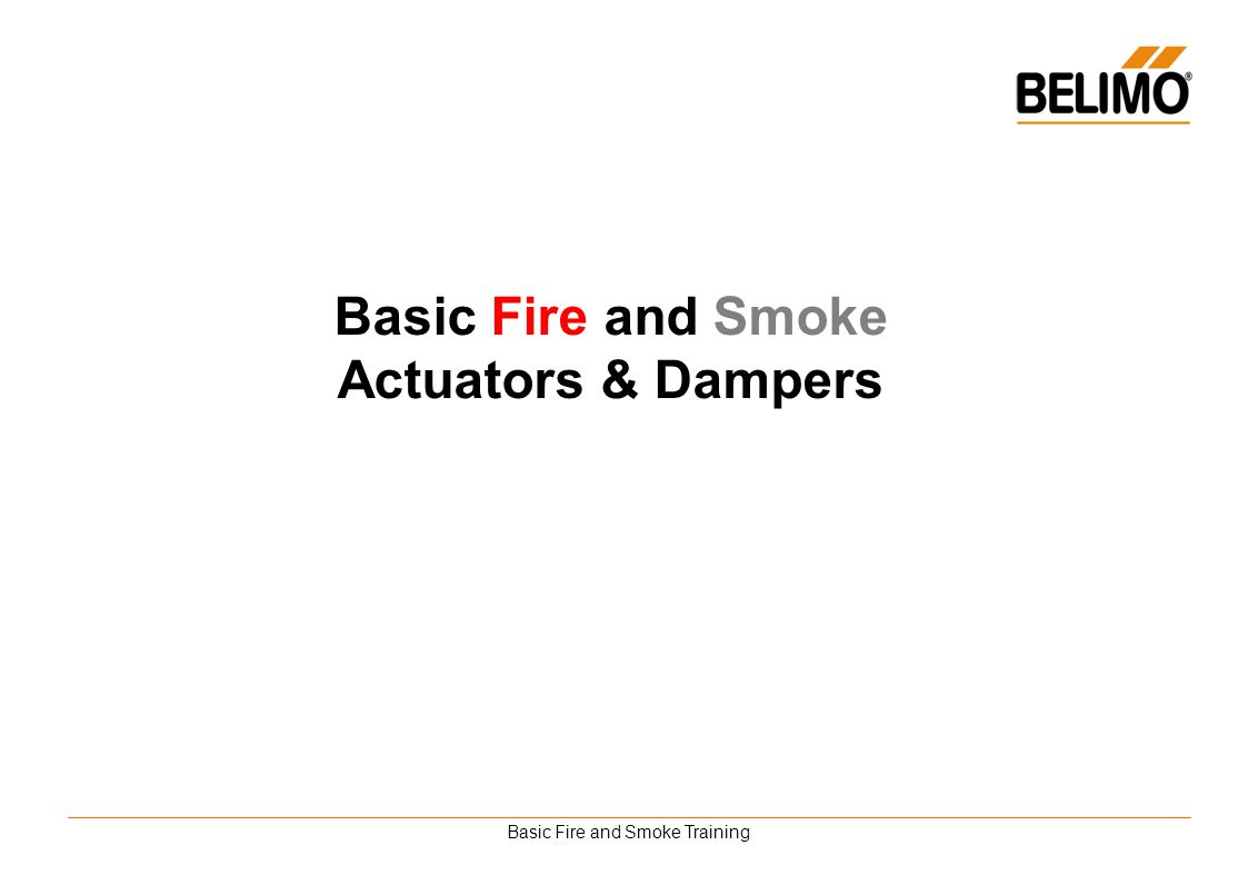 Basic Fire and Smoke Training Basic Fire and Smoke Actuators & Dampers