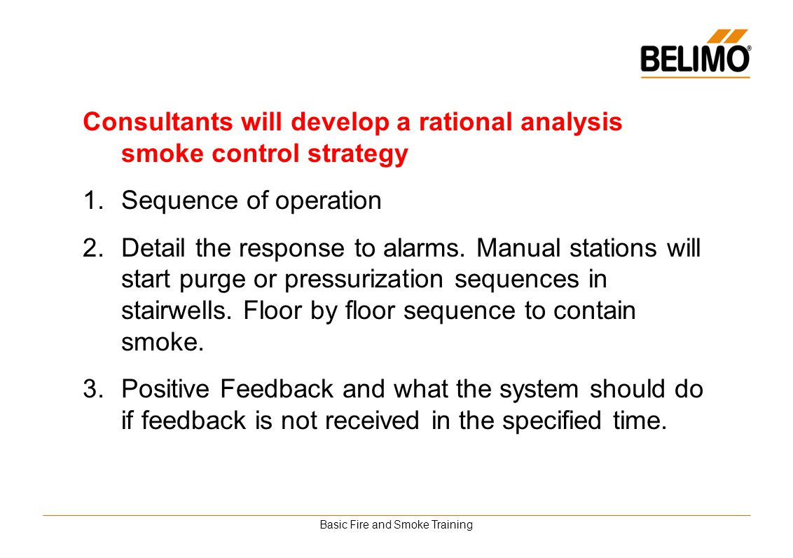 Basic Fire and Smoke Training Consultants will develop a rational analysis smoke control strategy 1.Sequence of operation 2.Detail the response to ala