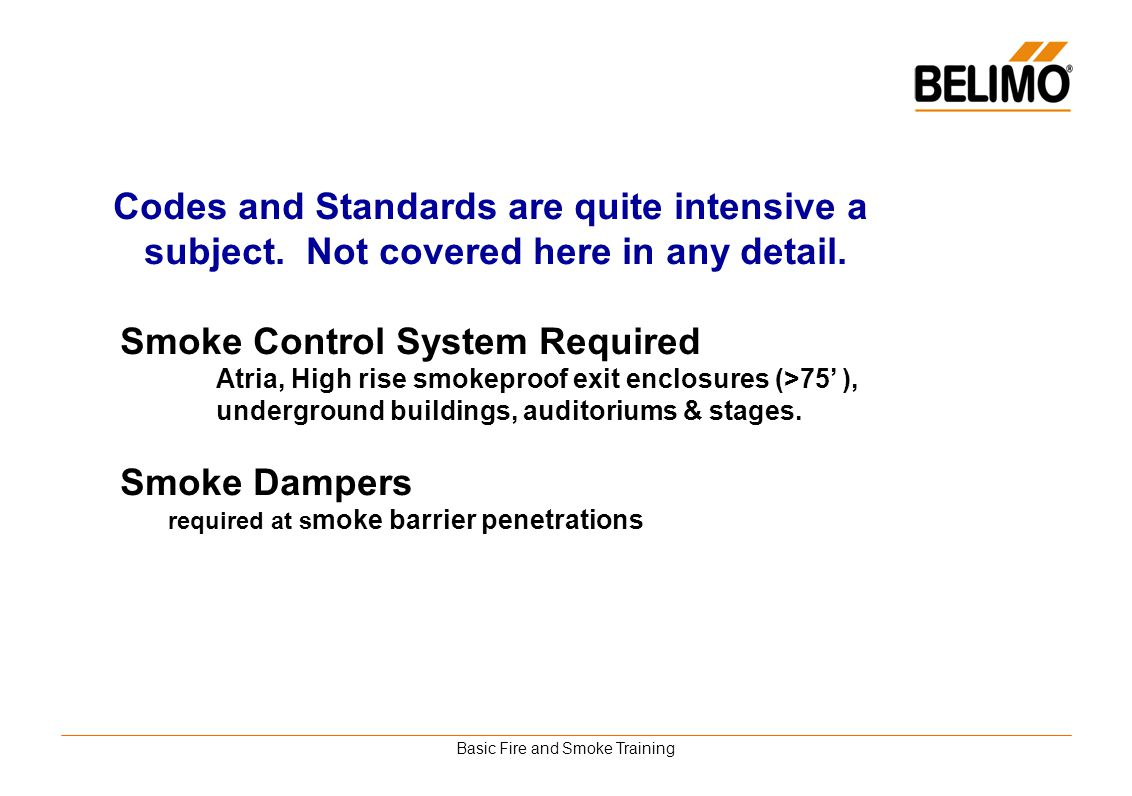 Basic Fire and Smoke Training Codes and Standards are quite intensive a subject. Not covered here in any detail. Smoke Control System Required Atria,