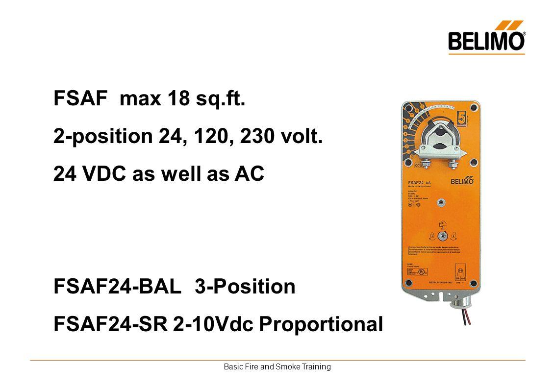 Basic Fire and Smoke Training FSAF max 18 sq.ft. 2-position 24, 120, 230 volt. 24 VDC as well as AC FSAF24-BAL3-Position FSAF24-SR 2-10Vdc Proportiona