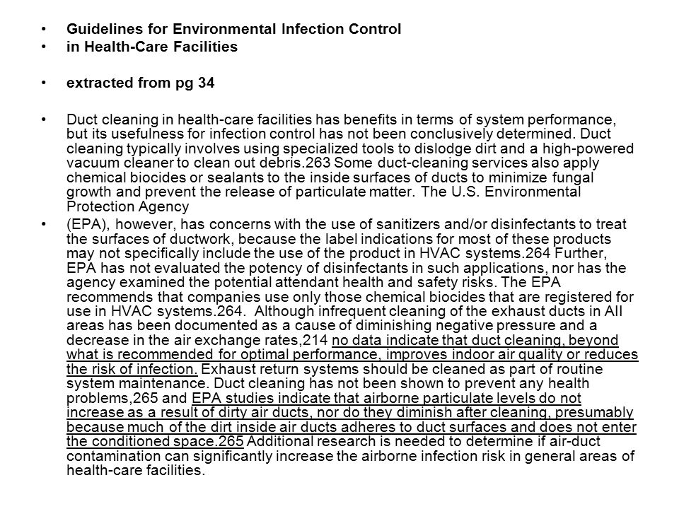 Guidelines for Environmental Infection Control in Health-Care Facilities extracted from pg 34 Duct cleaning in health-care facilities has benefits in