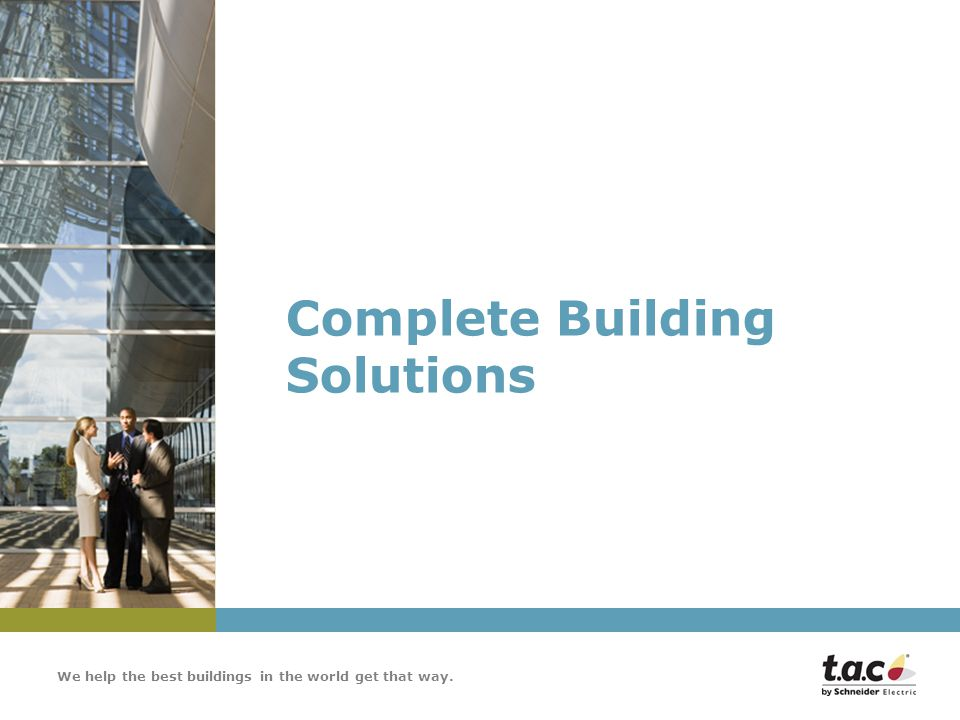 We help the best buildings in the world get that way. Complete Building Solutions