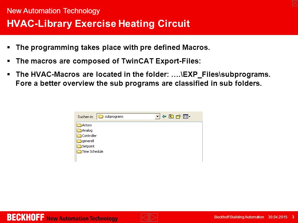 Beckhoff Building Automation 30.04.2015 14  Compile the program New Automation Technology HVAC-Library Exercise Heating Circuit