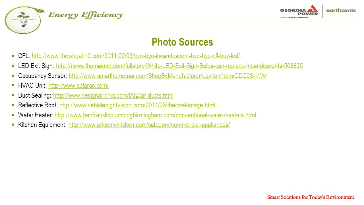 Photo Sources  CFL: http://www.thewheatln2.com/2011/02/03/bye-bye-incandescent-bye-bye-cfl-buy-led/http://www.thewheatln2.com/2011/02/03/bye-bye-inca