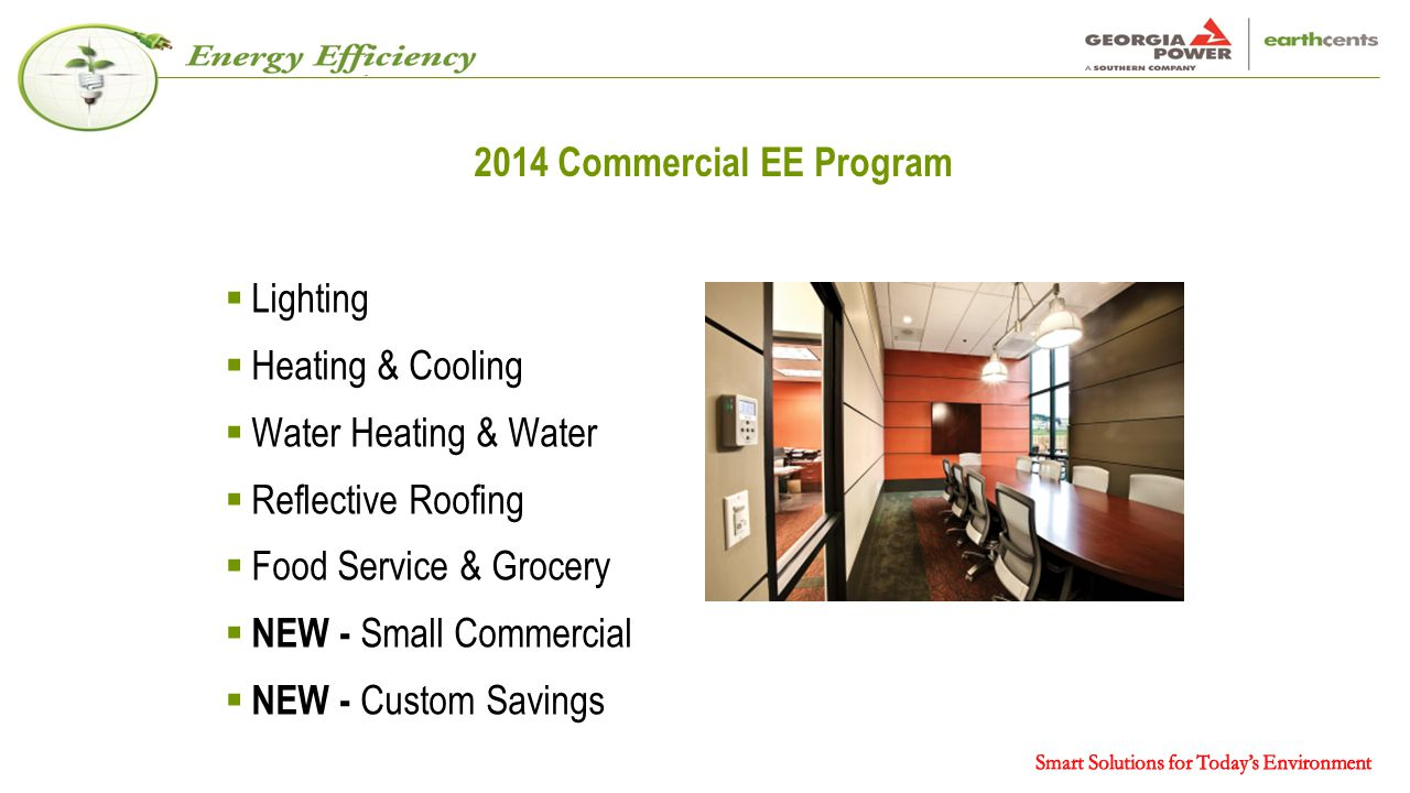 2014 Commercial EE Program  Lighting  Heating & Cooling  Water Heating & Water  Reflective Roofing  Food Service & Grocery  NEW - Small Commercial  NEW - Custom Savings