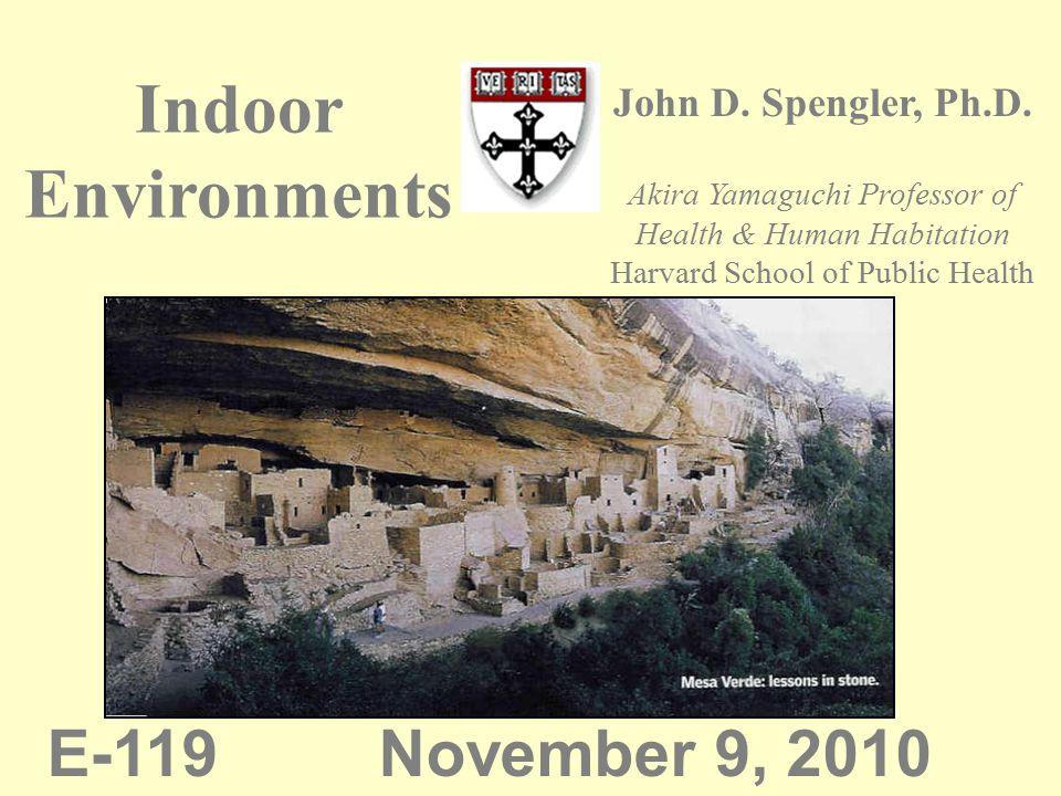 Akira Yamaguchi Professor of Health & Human Habitation Harvard School of Public Health Indoor Environments John D.