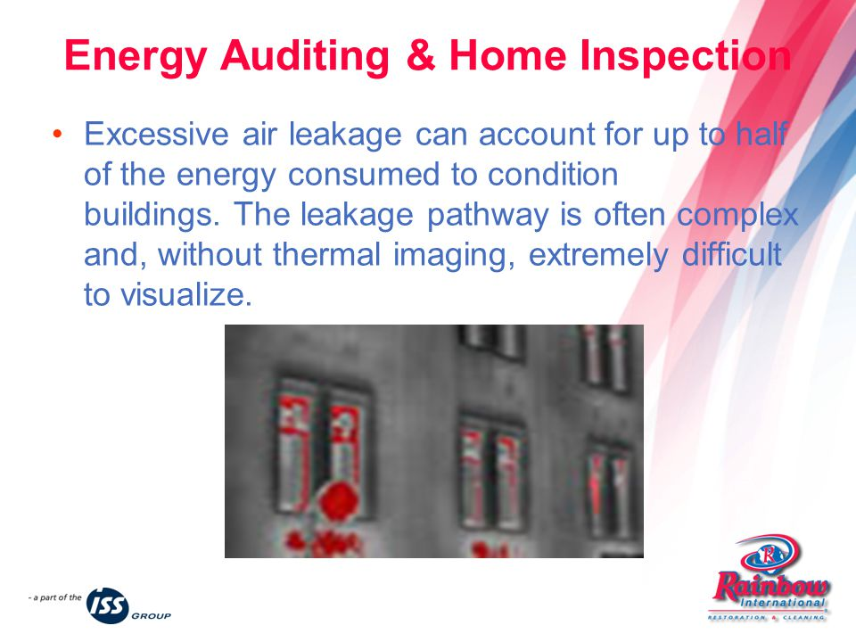 Energy Auditing & Home Inspection Excessive air leakage can account for up to half of the energy consumed to condition buildings.