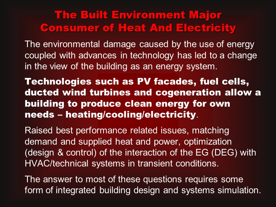 The environmental damage caused by the use of energy coupled with advances in technology has led to a change in the view of the building as an energy system.