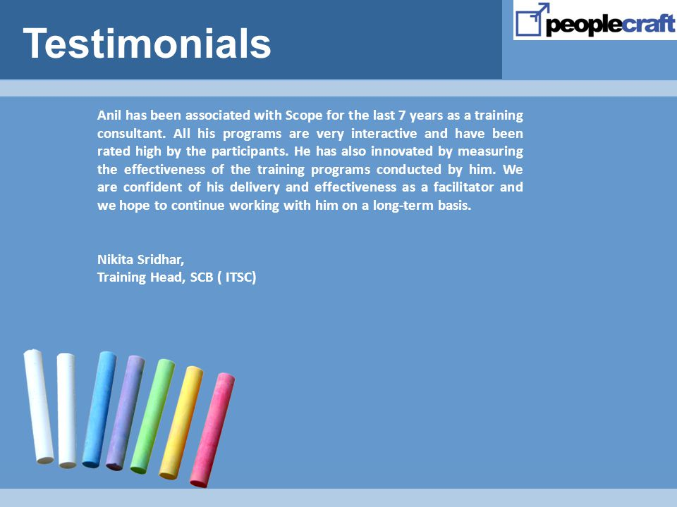 Testimonials Anil has been associated with Scope for the last 7 years as a training consultant.