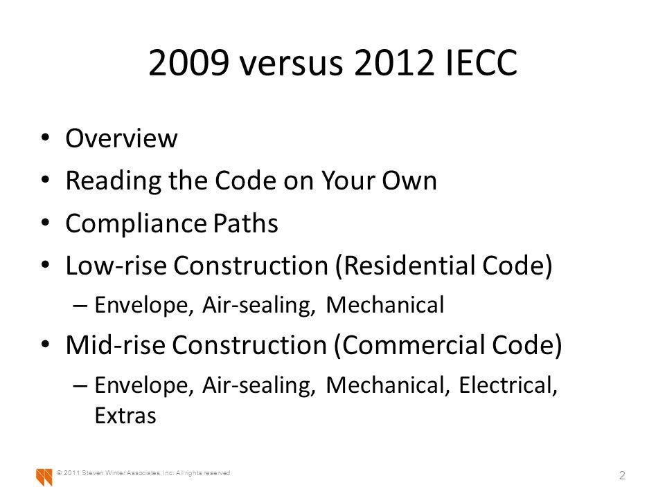2009 versus 2012 IECC Envelope 33 © 2011 Steven Winter Associates, Inc. All rights reserved