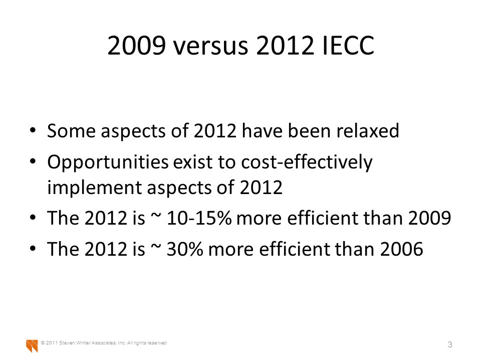2009 versus 2012 IECC Some aspects of 2012 have been relaxed Opportunities exist to cost-effectively implement aspects of 2012 The 2012 is ~ 10-15% mo