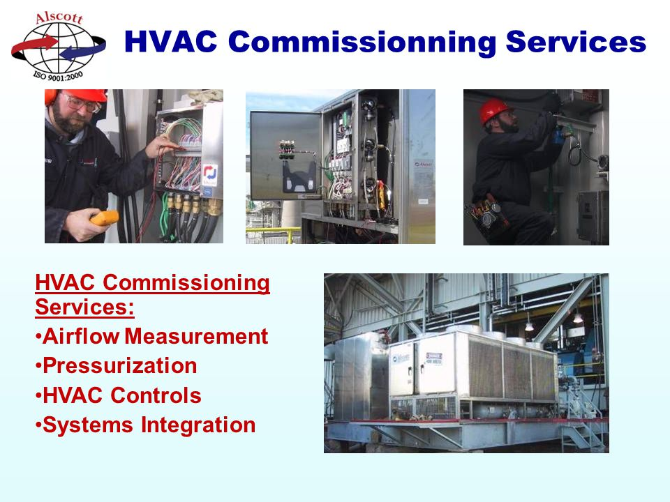 HVAC Commissionning Services HVAC Commissioning Services: Airflow Measurement Pressurization HVAC Controls Systems Integration