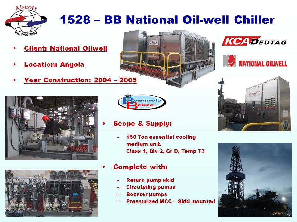1528 – BB National Oil-well Chiller Scope & Supply: –150 Ton essential cooling medium unit.