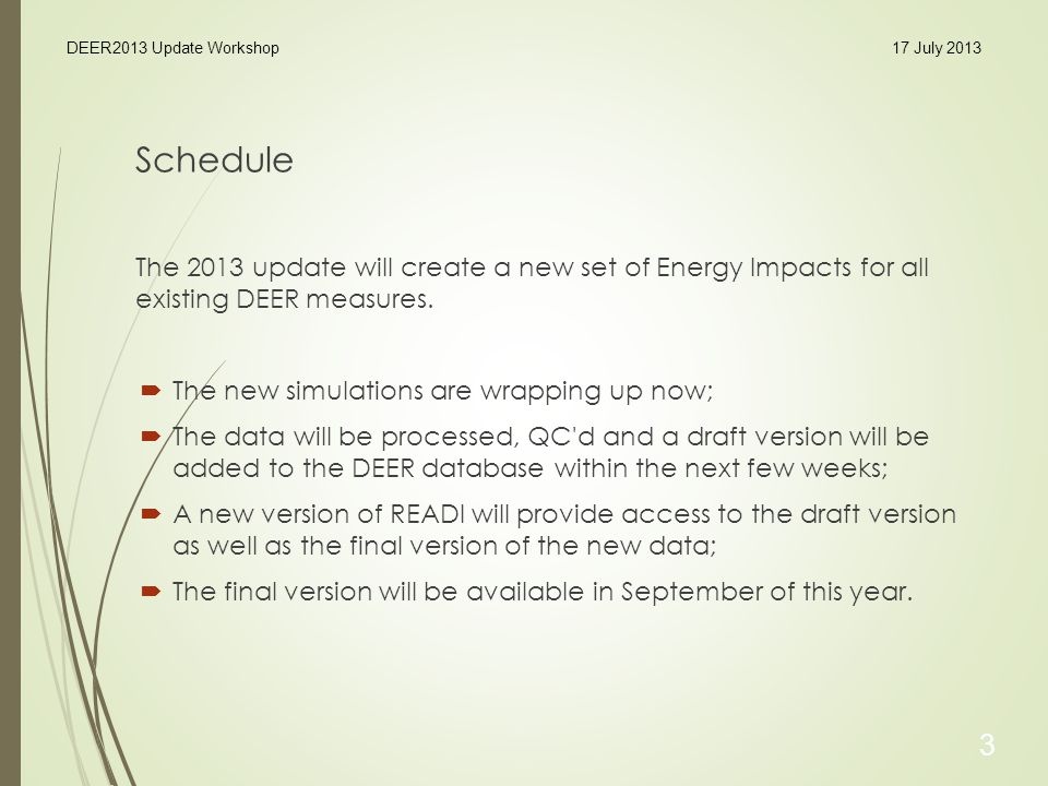 Schedule The 2013 update will create a new set of Energy Impacts for all existing DEER measures.