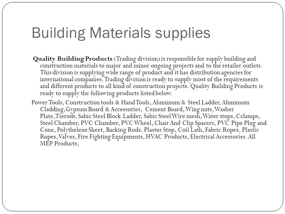 Building Materials supplies Quality Building Products (Trading division) is responsible for supply building and construction materials to major and mi