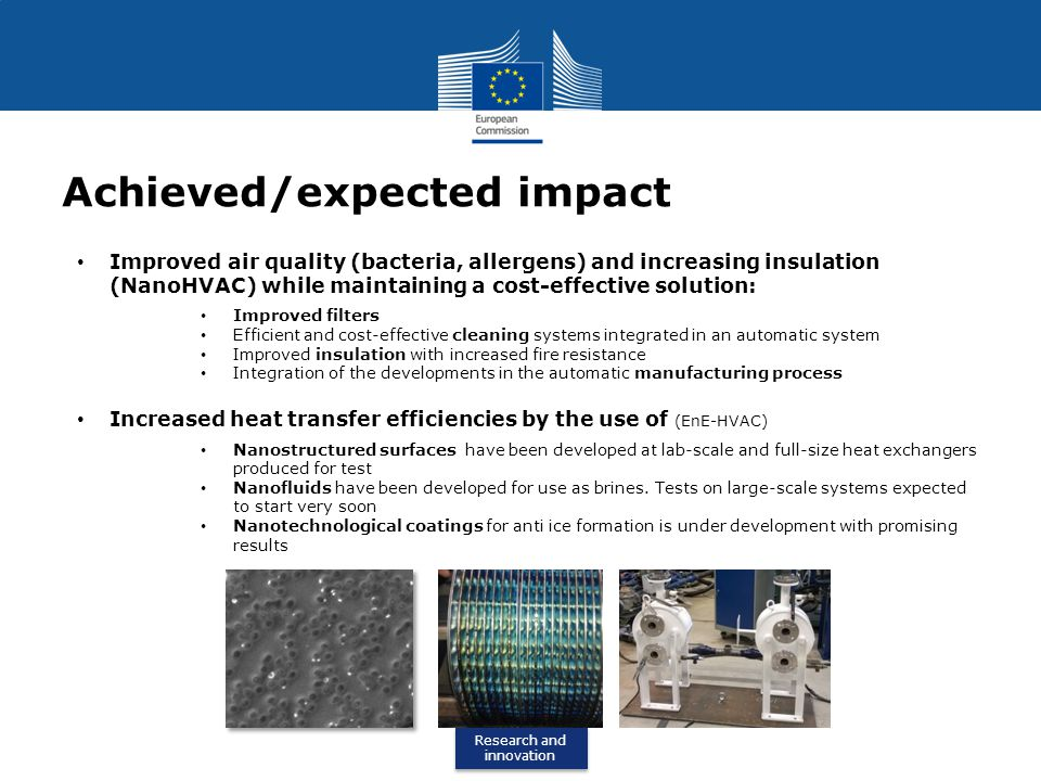 Research and innovation Research and innovation Activities for dissemination/exploitation Dissemination with a focus on the green angle of the technology development including feasibility and costs effectiveness Good industrial network ensuring dissemination of project results to a wider industrial audience.