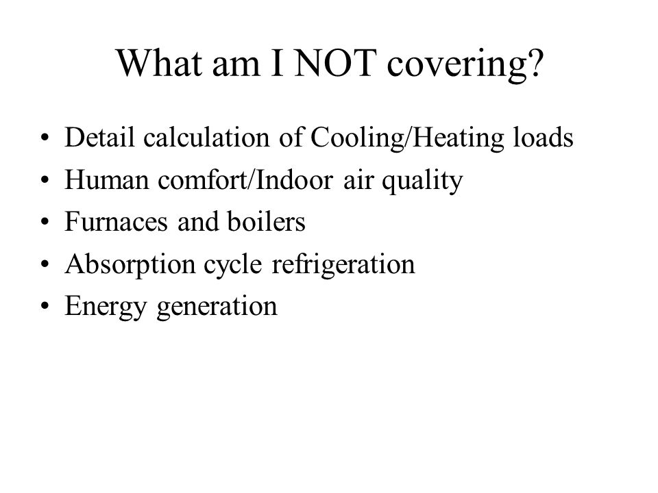 This is a skills class I expect you to come away from this class and be able to understand everything that you see in an HVAC system or know where to go to learn about it.