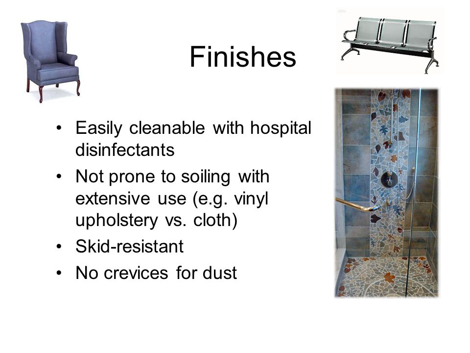 Finishes Easily cleanable with hospital disinfectants Not prone to soiling with extensive use (e.g.
