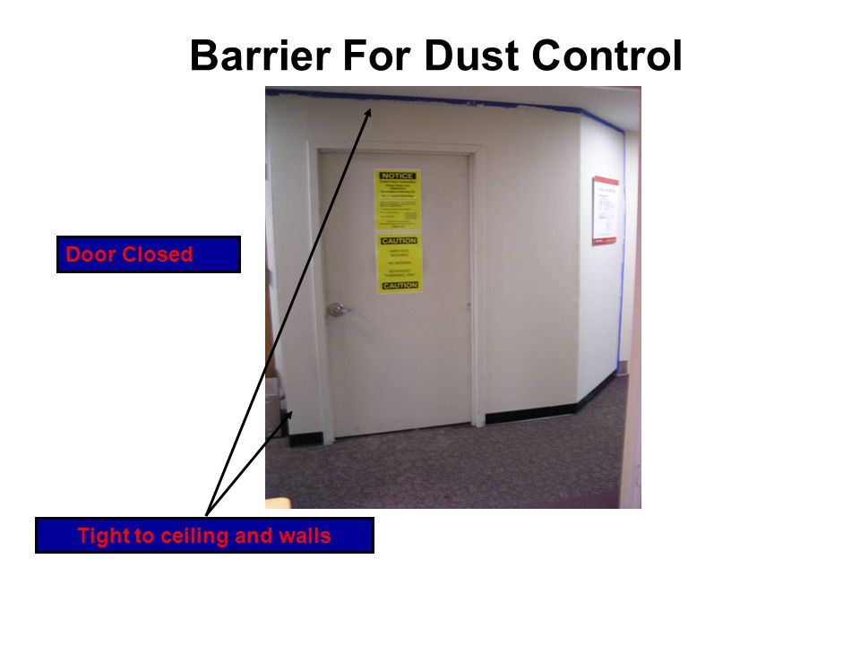 Barrier For Dust Control Tight to ceiling and walls Door Closed