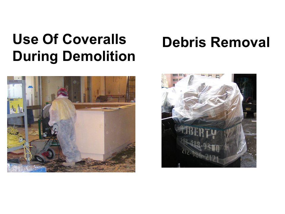 Debris Removal Use Of Coveralls During Demolition