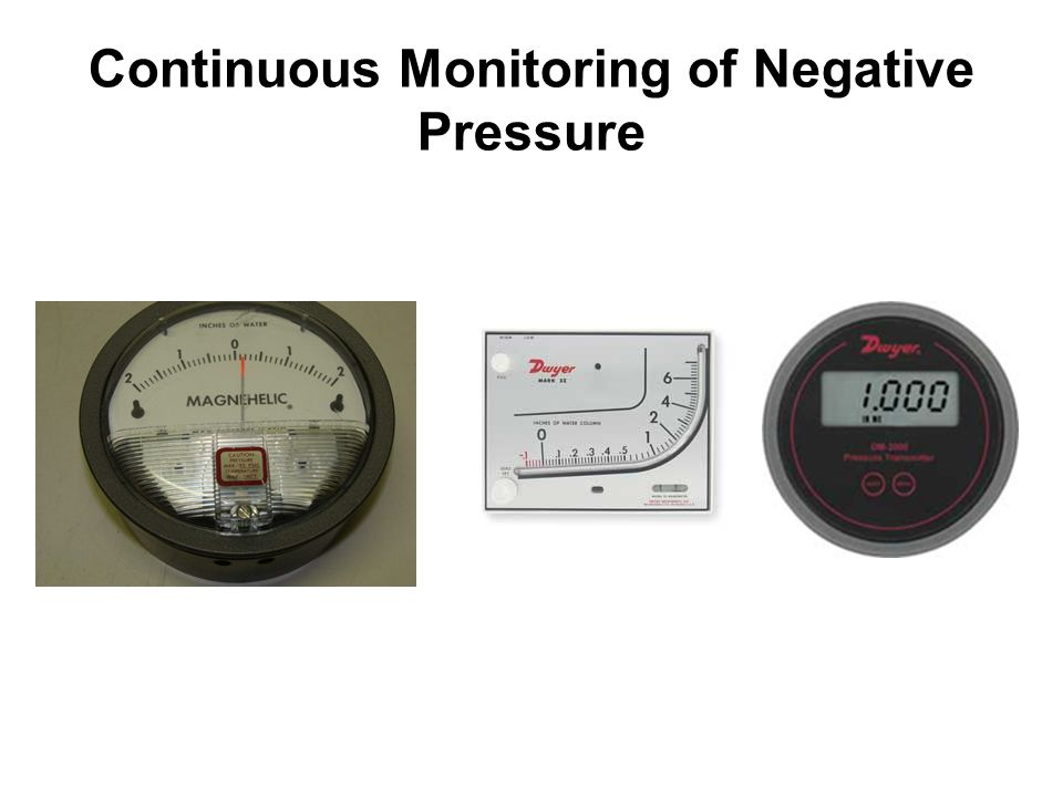 Continuous Monitoring of Negative Pressure
