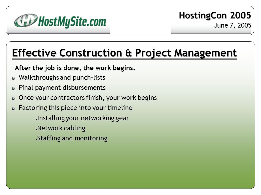 Effective Construction & Project Management After the job is done, the work begins.