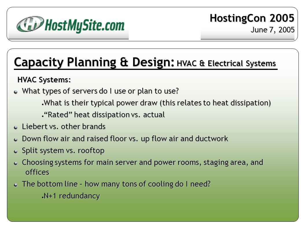 Capacity Planning & Design: HVAC & Electrical Systems HVAC Systems: What types of servers do I use or plan to use.