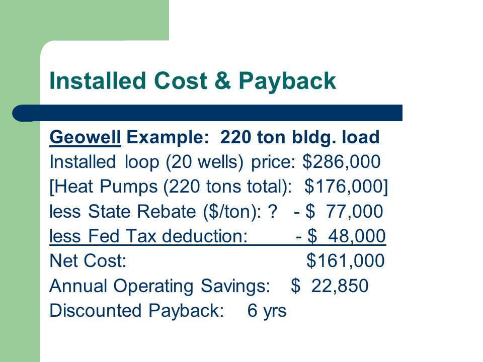 Installed Cost & Payback Geowell Example: 220 ton bldg.