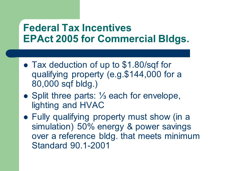 Federal Tax Incentives EPAct 2005 for Commercial Bldgs.