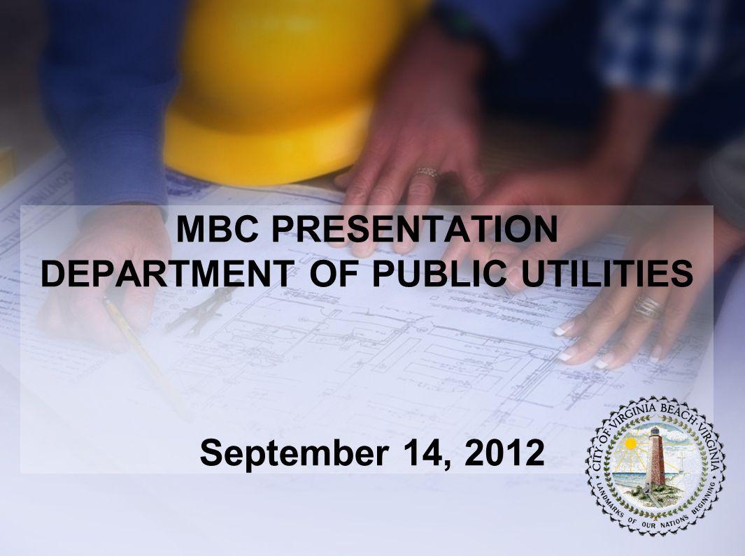 MBC PRESENTATION DEPARTMENT OF PUBLIC UTILITIES September 14, 2012