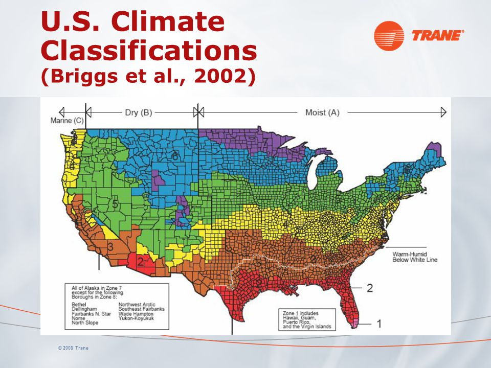 © 2008 Trane U.S. Climate Classifications (Briggs et al., 2002)