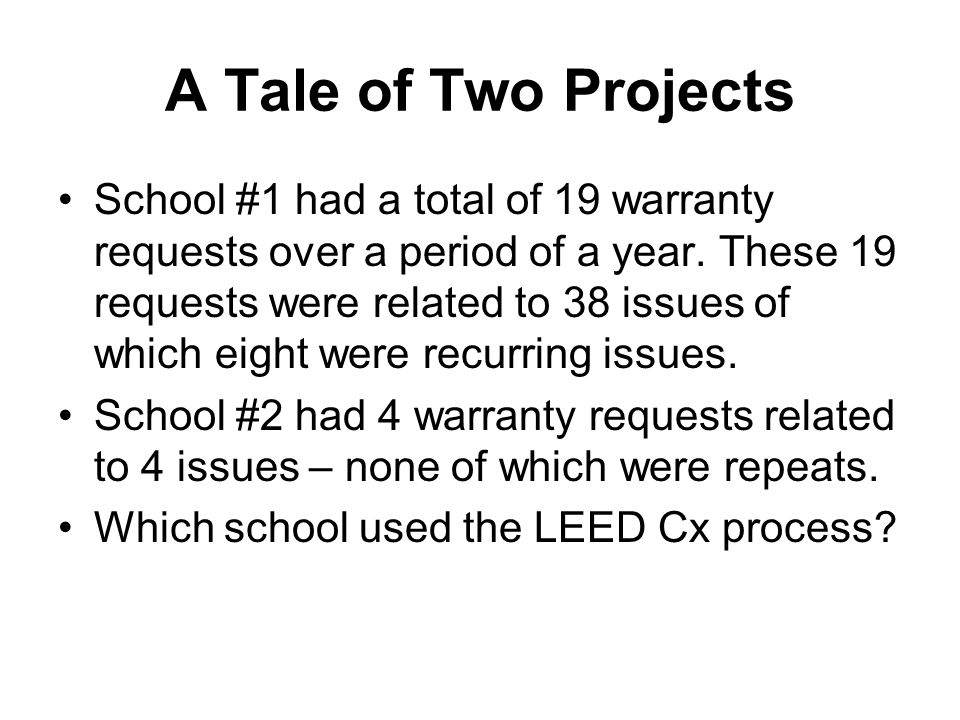 A Tale of Two Projects School #1 had a total of 19 warranty requests over a period of a year.