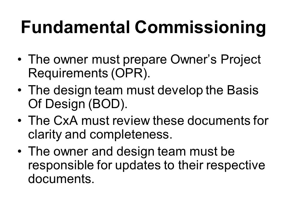 Fundamental Commissioning Develop and incorporate commissioning requirements into the construction documents.