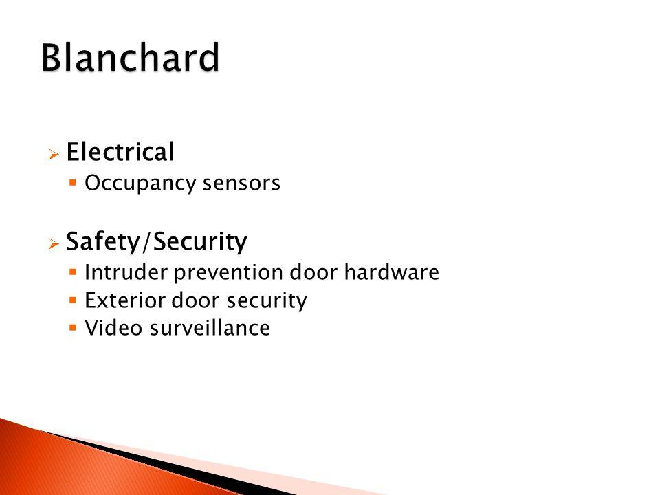  Electrical  Occupancy sensors  Safety/Security  Intruder prevention door hardware  Exterior door security  Video surveillance