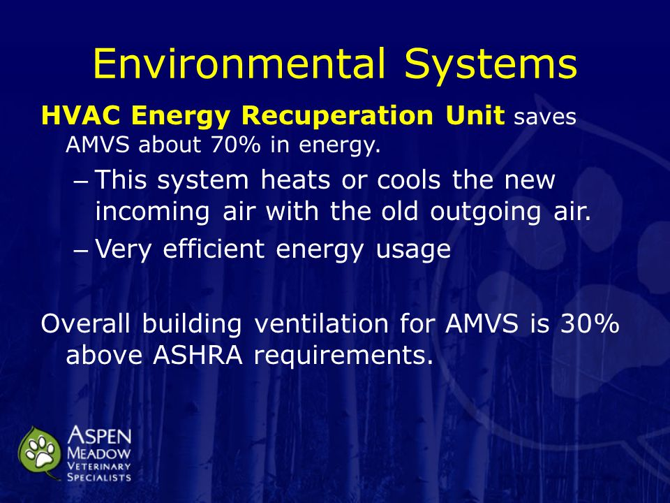 Environmental Systems HVAC Energy Recuperation Unit saves AMVS about 70% in energy.