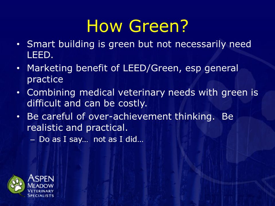 How Green. Smart building is green but not necessarily need LEED.