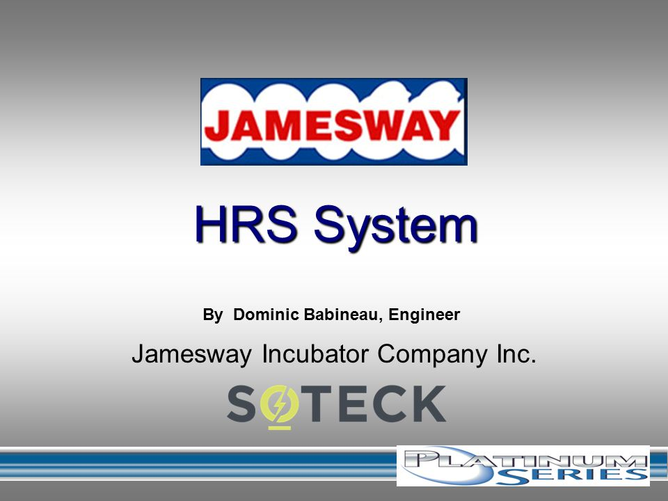 Jamesway Incubator Company Inc. HRS System By Dominic Babineau, Engineer