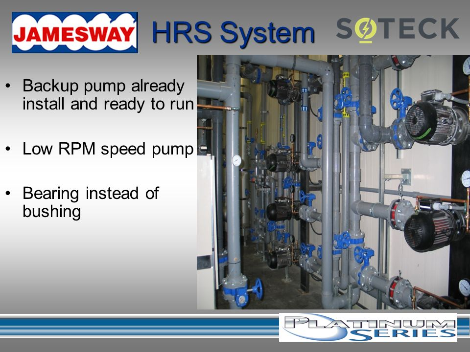 HRS System Backup pump already install and ready to run Low RPM speed pump Bearing instead of bushing