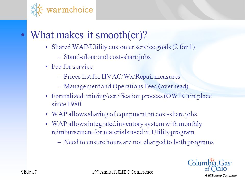 19 th Annual NLIEC ConferenceSlide 17 What makes it smooth(er).