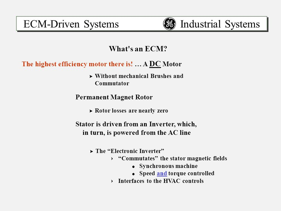 ECM-Driven Systems Industrial Systems What s an ECM.