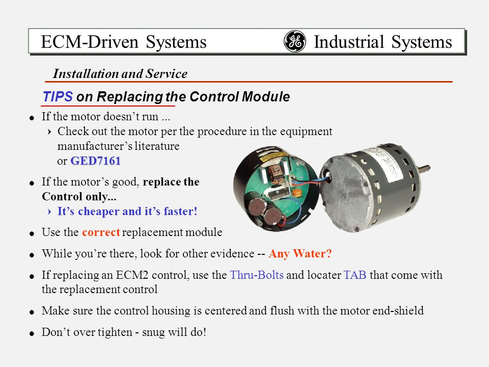 ECM-Driven Systems Industrial Systems Installation and Service TIPS on Replacing the Control Module !If the motor doesn't run...