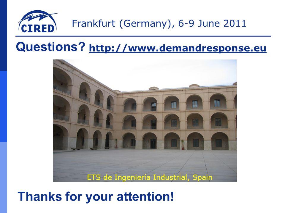 Frankfurt (Germany), 6-9 June 2011 Questions? http://www.demandresponse.eu Thanks for your attention! ETS de Ingeniería Industrial, Spain