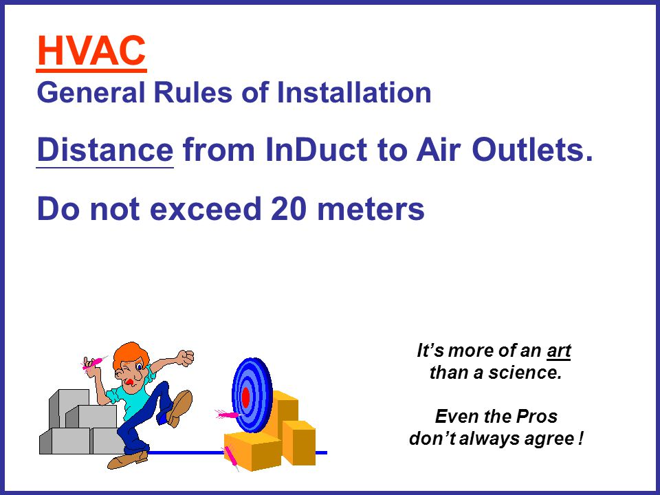 HVAC General Rules of Installation Distance from InDuct to Air Outlets.