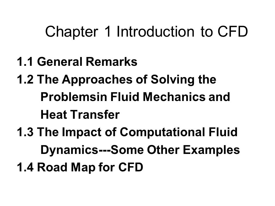 13 1.3 The Impact of Computational Fluid Dynamics---Some Other Examples (4) Where is CFD used.