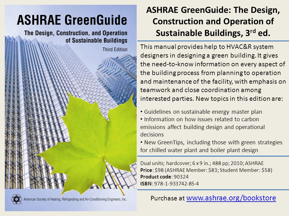 This manual provides help to HVAC&R system designers in designing a green building. It gives the need-to-know information on every aspect of the build