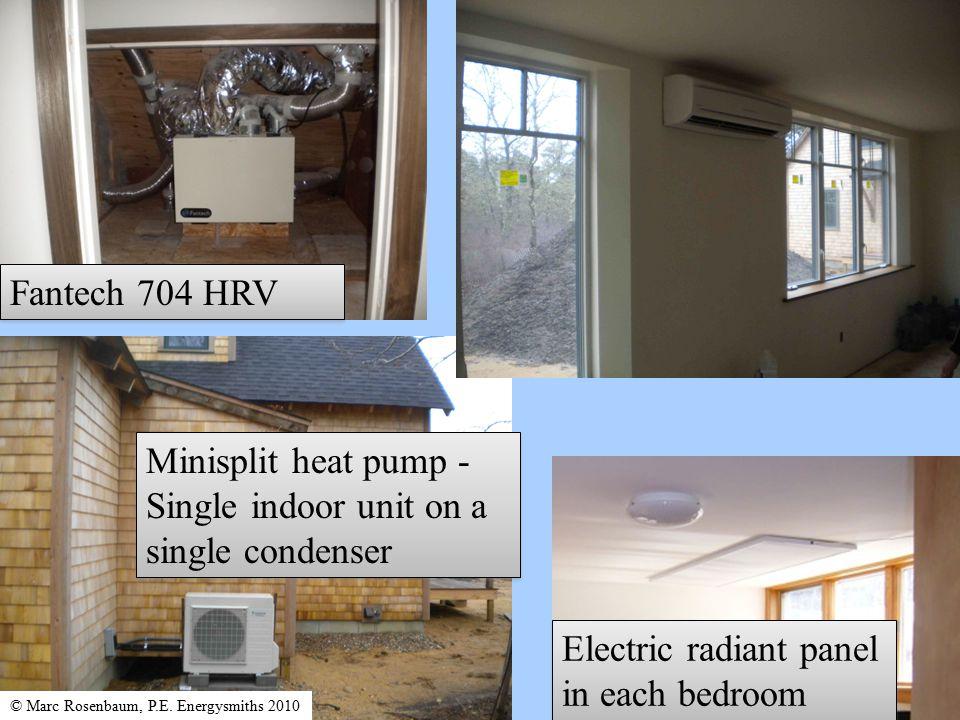 Minisplit heat pump - Single indoor unit on a single condenser Electric radiant panel in each bedroom Fantech 704 HRV © Marc Rosenbaum, P.E.